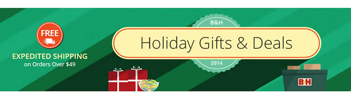 B&H Holiday Deals 2014