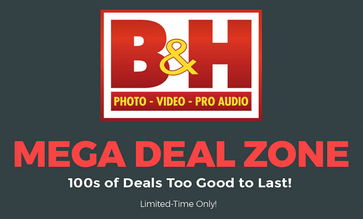 Save on Hundreds of Items During B&H's Mega Deal Zone Event
