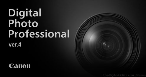 Canon Digital Photo Professional v.4.9.20 Now Available from Canon USA